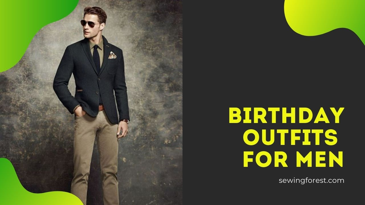 Birthday Outfits for Men